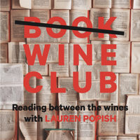 Book (Wine) Club: Reading Between the Wines with Lauren Popish podcast