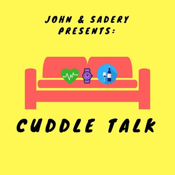 John & Sadery Presents: Cuddle Talk