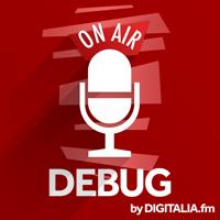 Debug by Digitalia podcast
