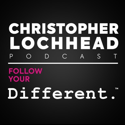 Christopher Lochhead Follow Your Different™ | Podbay