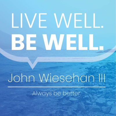 Live Well. Be Well.