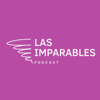 Las Imparables podcast