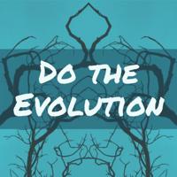 Do The Evolution podcast