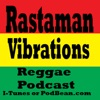Rastaman Vibrations Reggae Podcast