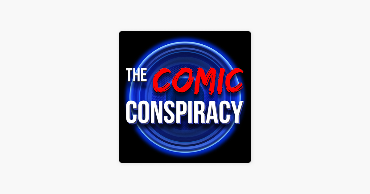 The Comic Conspiracy on Apple Podcasts