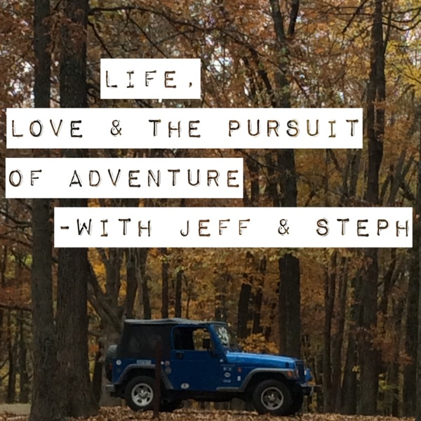 Life, Love & The Pursuit Of Adventure