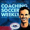 Coaching Soccer Weekly: Methods, Trends, Techniques and Tactics from WORLD CLASS COACHING artwork