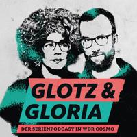 COSMO Glotz und Gloria: Der Serienpodcast