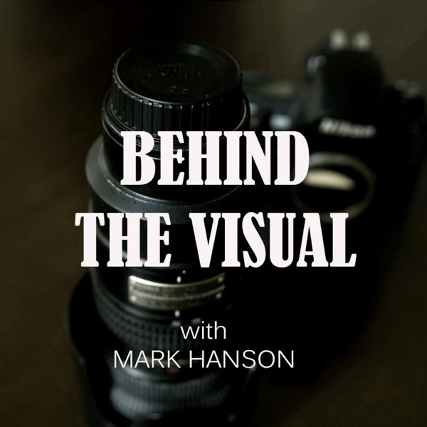 Behind the Visual with Mark Hanson