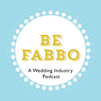 Be Fabbo - A Wedding Industry Podcast podcast