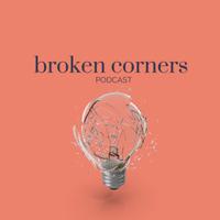 Broken Corners Podcast podcast