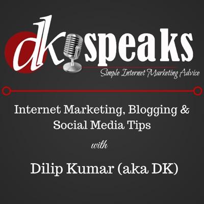 The DKSpeaks Internet Marketing and Blogging Podcast