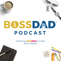 Boss Dad Podcast podcast