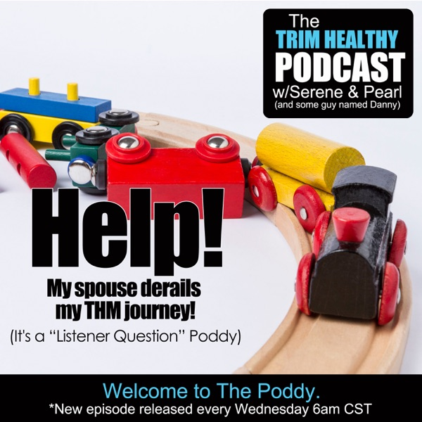 Trim Healthy Podcast w/Serene & Pearl (and some guy named Danny)