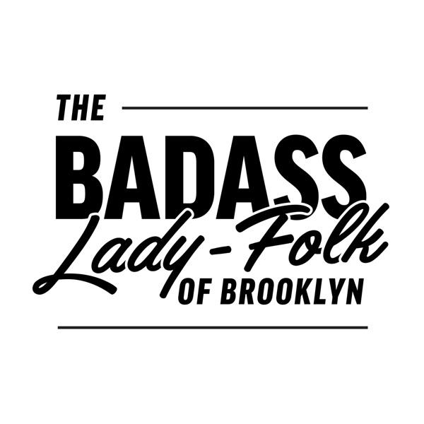 Badass Ladyfolk of Brooklyn