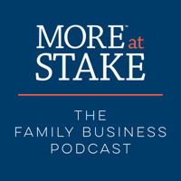 More at Stake: The Family Business Podcast podcast