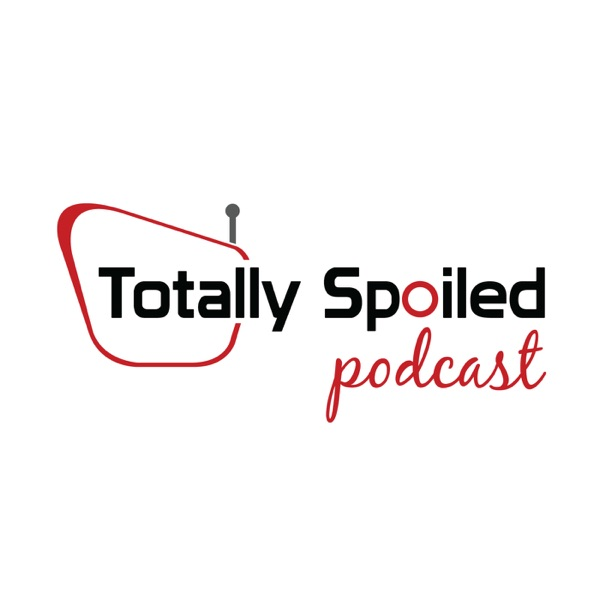 Totally Spoiled Podcast
