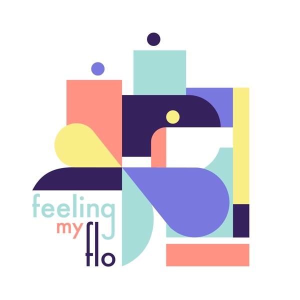 Feeling My Flo