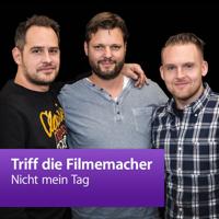 Nicht mein Tag: Triff die Filmemacher podcast
