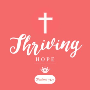 Thriving Hope Podcast