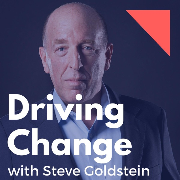 Driving Change with Steve Goldstein