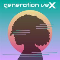 generation veX podcast