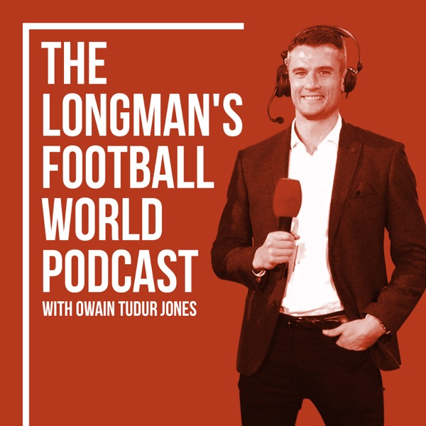 The Longman's Football World Podcast with Owain Tudur Jones