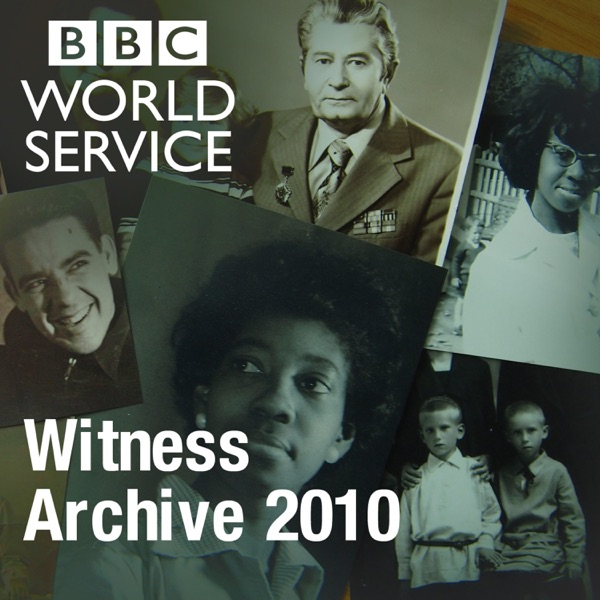 Witness History: Archive 2010