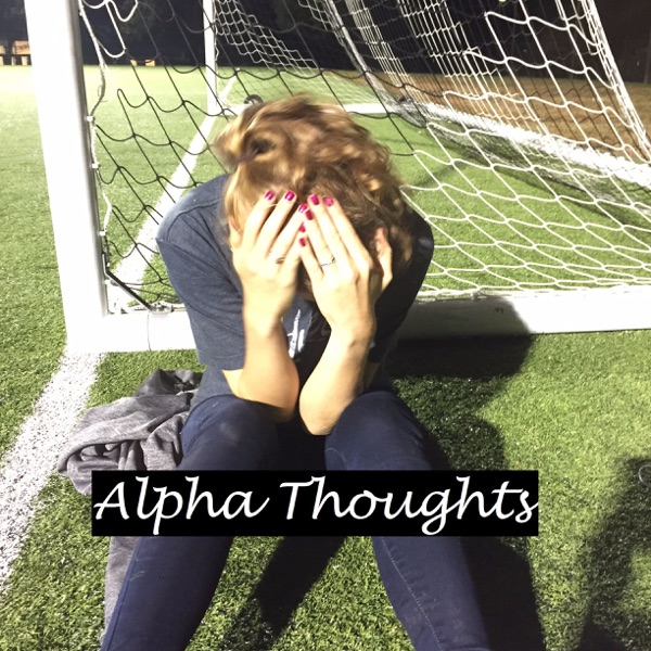 Alpha Thoughts
