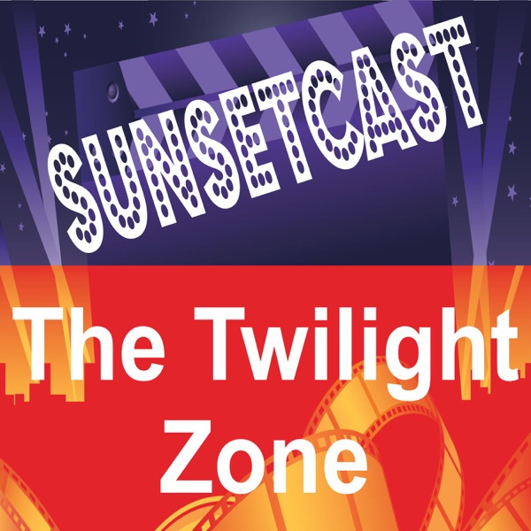SunsetCast - The Twilight Zone