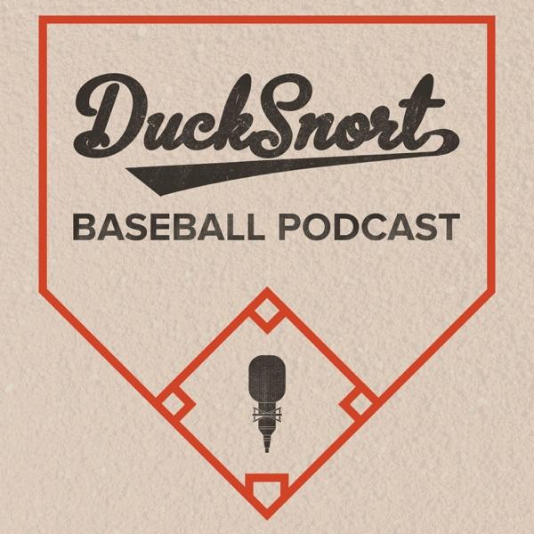 Ducksnort Baseball Podcast
