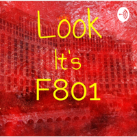 Look It's F801 podcast
