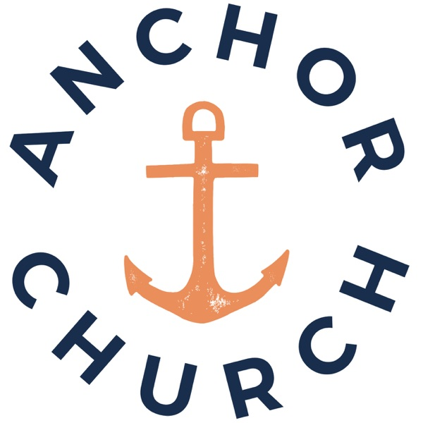 Anchor Church Podcast