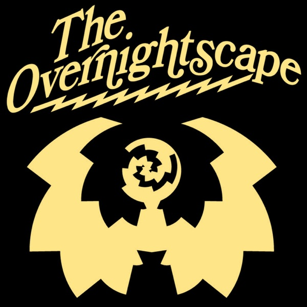 Podcast – The Overnightscape