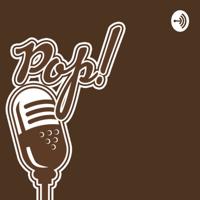 Pop! Podcast podcast