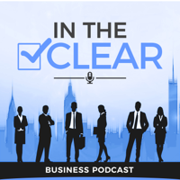 In The CLEAR Business Podcast podcast