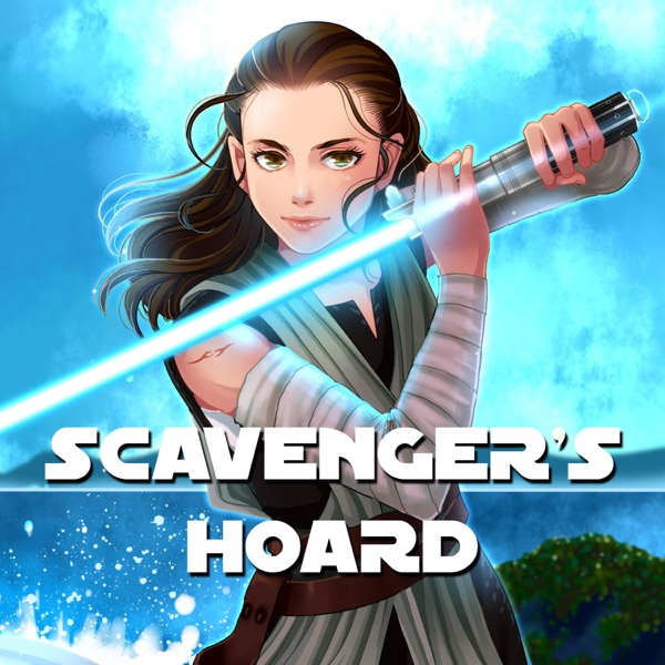Scavenger's Hoard: A Star Wars Podcast