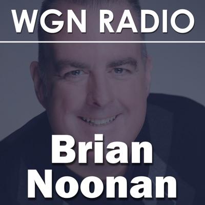 WGN - The Brian Noonan Podcast:wgnradio.com