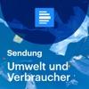 Umwelt und Verbraucher (komplette Sendung) - Deutschlandradio