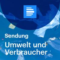 Umwelt und Verbraucher (komplette Sendung) - Deutschlandfunk podcast