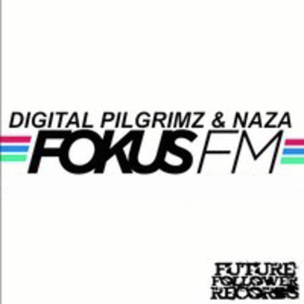 DIGITAL PILGRIMZ & NAZA Live on FokusFM