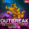 OUTBREAK:  The Facts and Fiction of COVID-19