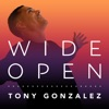 Wide Open with Tony Gonzalez artwork