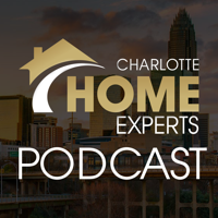 Charlotte Home Experts Podcast podcast