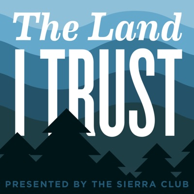 The Land I Trust:Sierra Club