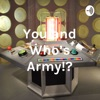 You and Who's Army!?