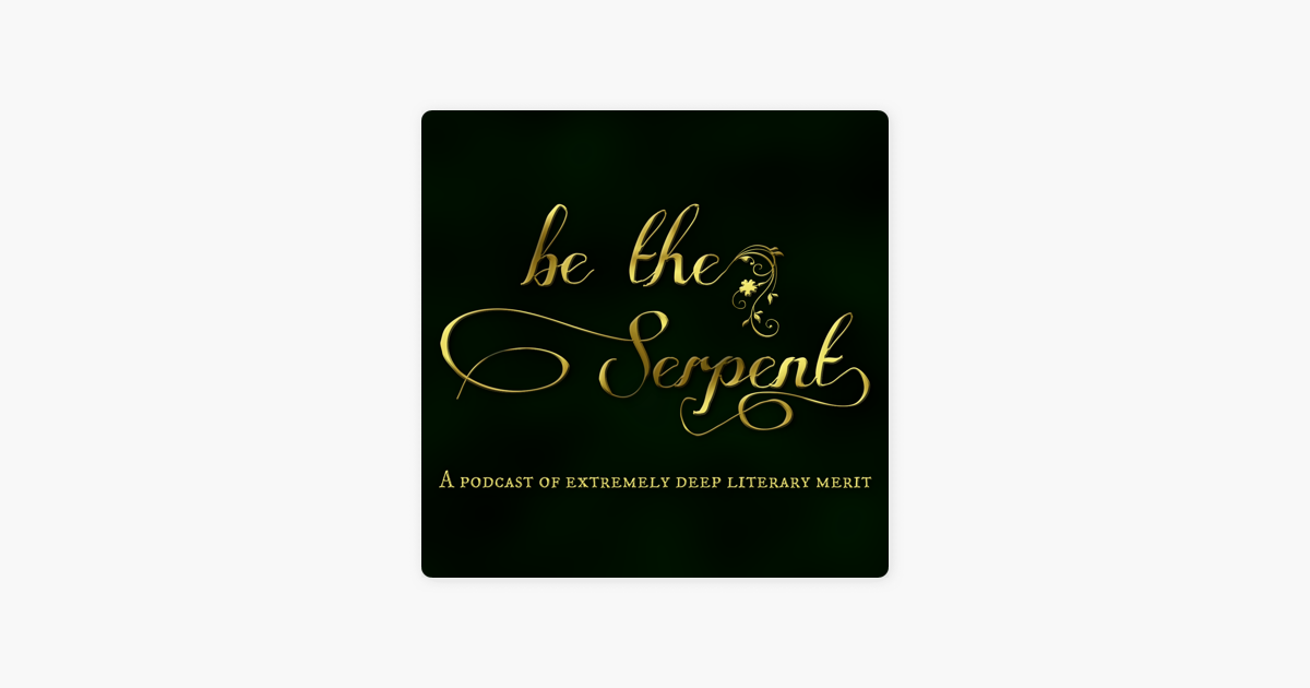 Be The Serpent on Apple Podcasts