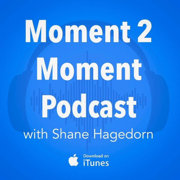 Moment 2 Moment Podcast