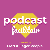 Podcast Facilitair - powered by FMN & Eager People podcast