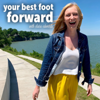 Your Best Foot Forward Podcast with Claire Edwards podcast